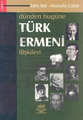Dünden Bugüne Türk Ermeni İlişkileri