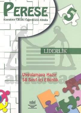 Perese Karakter Okulu Öğretmen Kitabı 5: Liderlik