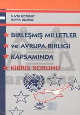 Birleşmiş Milletler ve Avrupa Birliği Kapsamında Kıbrıs Sorunu
