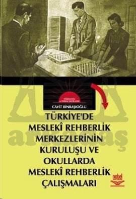 Türkiyede Mesleki Rehberlik Merkezlerinin Kuruluşu ve Okullarda Mesleki Rehberlik Çalışmaları