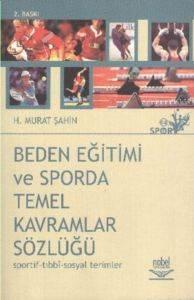Beden Eğitimi ve Sporda Temel Kavramlar Sözlüğü (Sportif-Tıbbi-Sosyal Terimler)
