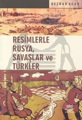 Resimlerle Rusya, Savaşlar ve Türkler