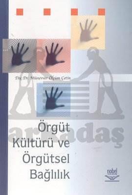 Örgüt Kültürü ve Örgütsel Bağlılık