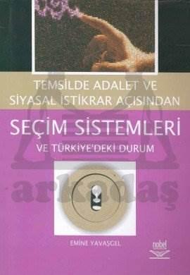 Seçim Sistemleri ve Türkiye'deki Durum Temsilde Adalet ve Siyasal İstikrar Açısından