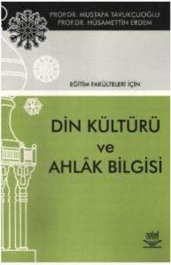 Din Kültürü ve Ahlak Bilgisi Eğitim Fakülteleri İçin