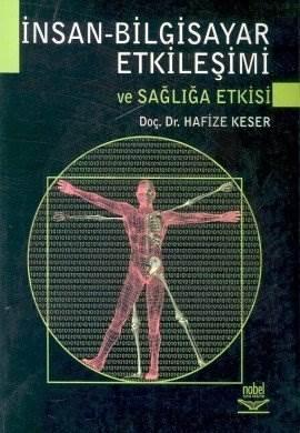İnsan - Bilgisayar Etkileşimi ve Sağlığa Etkisi