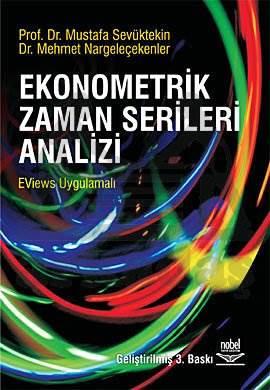 Ekonometrik Zaman Serileri Analizi - EViews Uygulamalı