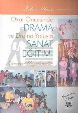 Okul Öncesinde Drama ve Drama Yoluyla Sanat Eğitimi Deneysel Uygulamalar