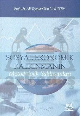 Sosyal Ekonomik Kalkınmanın Metodolojik Yaklaşımları
