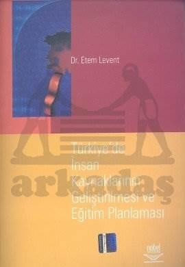Türkiye'de İnsan Kaynaklarının Geliştirilmesi ve Eğitim Planlaması