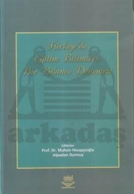 Türkiye'de Eğitim Bilimleri: Bir Bilanço Denemesi