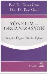 Yönetim ve Organizasyon Bireyden Örgüte, Fikirden Eyleme