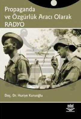 Propaganda ve Özgürlük Aracı Olarak Radyo
