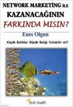 Network Marketing İle Kazanacağının Farkında Mısın?; Küçük Balıklar Büyük Balığı Yutabilir Mi?