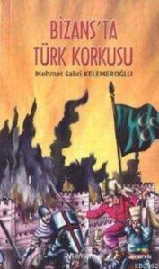 Bizans'ta Türk Korkusu