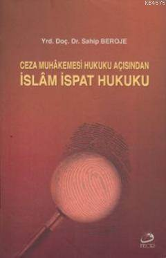 İslam Muhakemesi Hukuku Açısından İslâm İspat Hukuku
