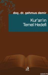 Kur'an'ın Temel Hedefi Ve Kur'an Algısı