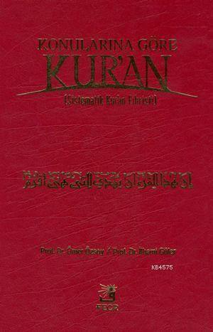 Konularına Göre Kur'an; Sistematik Kur'an Fihristi