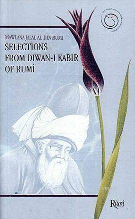 Selections From Diwan-I Kabir Of Rumi