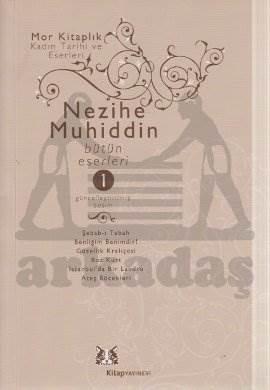 Nezihe Muhiddin Bütün Eserleri 1.Cilt