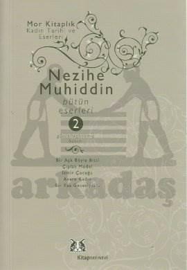 Nezihe Muhiddin Bütün Eserleri 2.Cilt