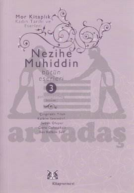 Nezihe Muhiddin Bütün Eserleri 3.Cilt