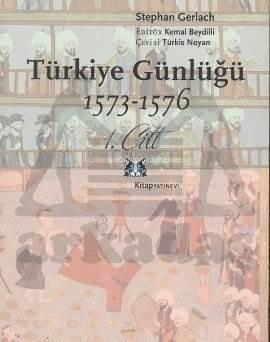 Türkiye Günlüğü 1573-1576 1.Cilt