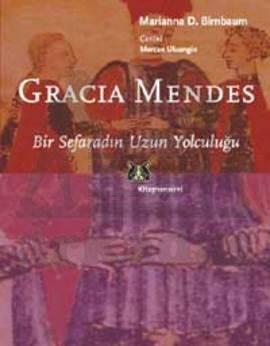 Gracia Mendes / Bir Sefaradın Uzun Yolculuğu