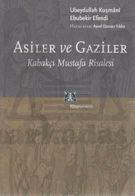 Asiler ve Gaziler / Kabakçı Mustafa Risalesi