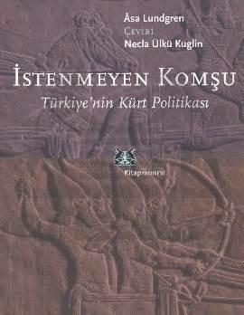İstenmeyen Komşu / Türkiye'nin Kürt Politikası