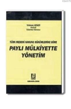 Yeni Türk Medeni Kanunu Hükümlerine Göre Paylı Mülkiyette Yönetim