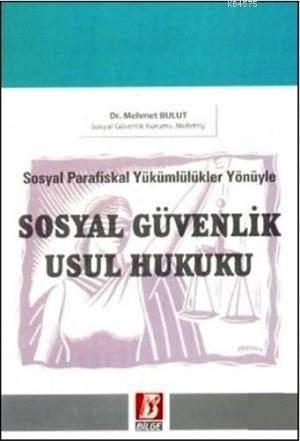 Sosyal Parafiskal Yükümlülükler Yönüyle Sosyal Güvenlik Usul Hukuku
