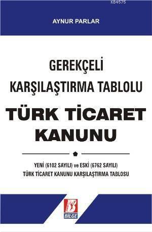 Gerekçeli Karşılaştırma Tablolu Türk Ticaret Kanunu