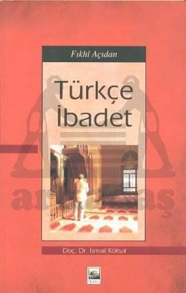 Fıkhi Açıdan Türkçe İbadet