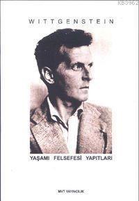Wittgeinstein; Yaşamı Felsefesi Yapıtları