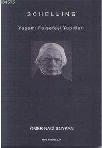 Schelling; Yaşamı Felsefesi Yapıtları