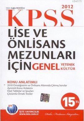 KPSS Lise Ve Önlisans Mezunları İçin Genel Yetenek Genel Kültür 2012
