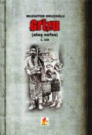 Grizu (Ateş Nefes) Cilt 1
