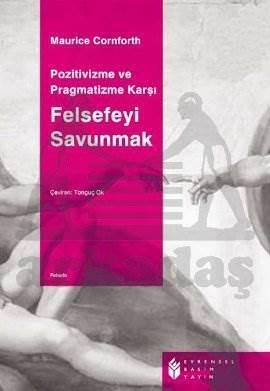 Pozitivizme ve Pragmatizme Karşı Felsefeyi Savunmak