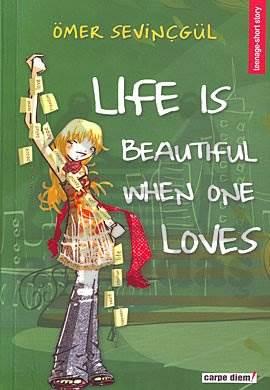 Lıfe Is Beautıful When One Loves