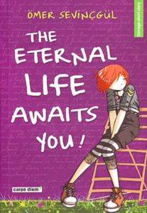 The Eternal Lıfe Awaıts You