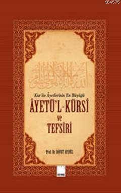 Âyetü'l-Kürsî Ve Tefsiri; Kur'an Âyetlerinin En Büyüğü