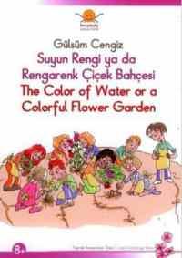Toprak Kazanımlar Dizisi (8+): Suyun Rengi ya da Rengarenk Çiçek Bahçesi
