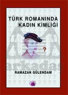 Türk Romanında Kadın Kimliği