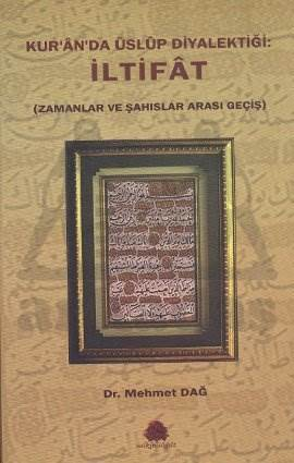 Kur'an'da Üslup Diyalektiği: İltifat