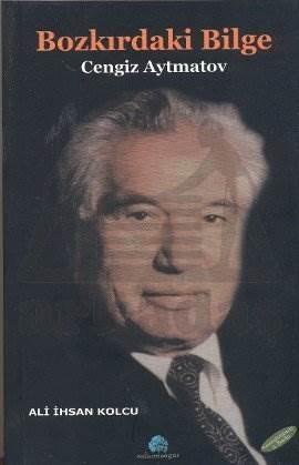 Bozkırdaki Bilge: Cengiz Aytmatov