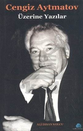 Cengiz Aytmatov Üzerine Yazılar