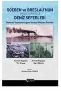 Goeben ve Breslau'nun (Yavuz ve Midilli) Deniz Seferleri