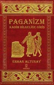 Paganizm Kadim Bilgeliğe Giriş