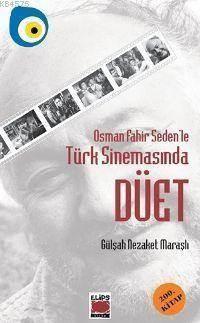 Osman Fahir Seden´le Türk Sinemasında Düet